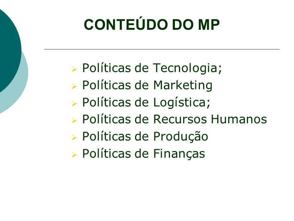CONTEÚDO DO MP Políticas de Tecnologia; Políticas de Marketing