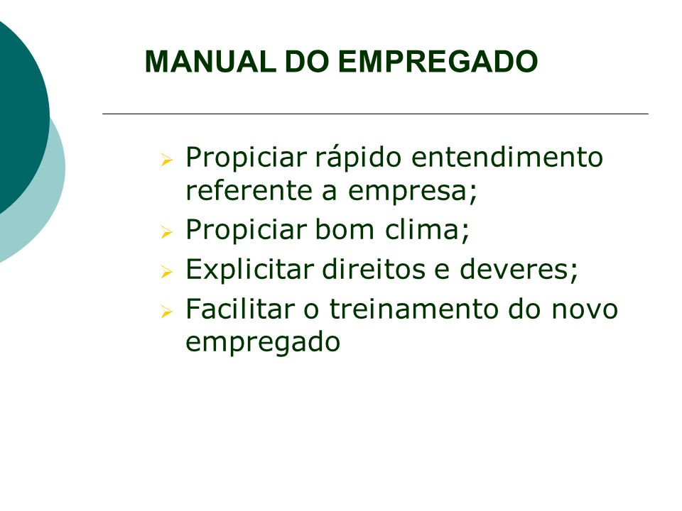 MANUAL DO EMPREGADO Propiciar rápido entendimento referente a empresa;