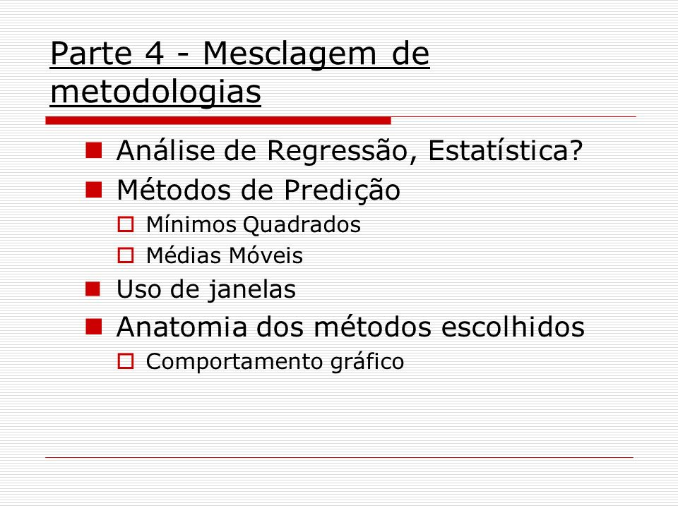 Parte 4 - Mesclagem de metodologias