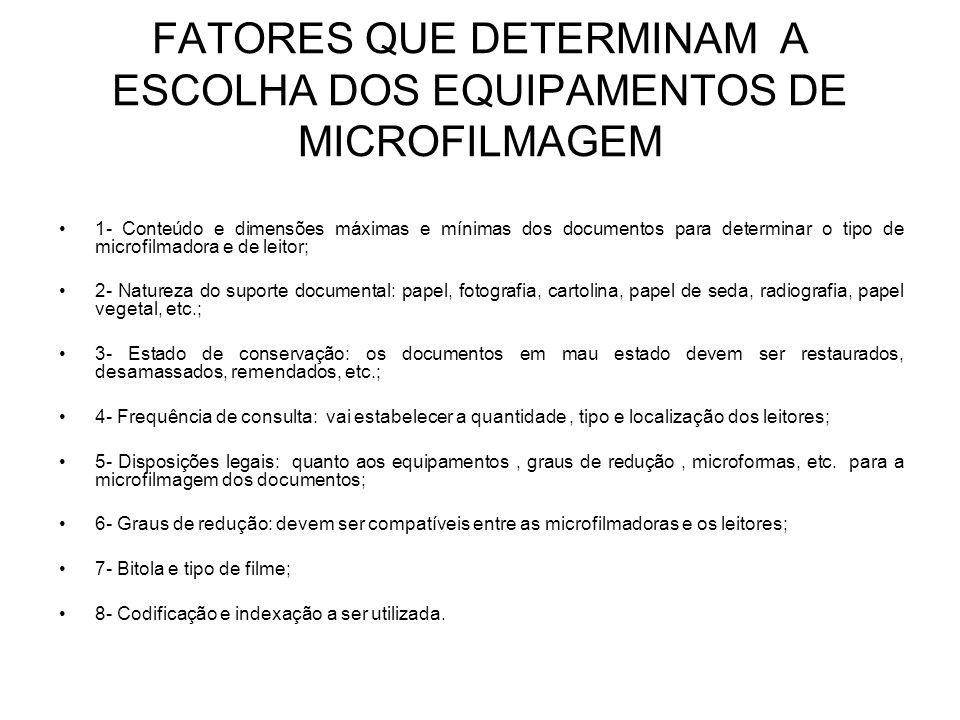 FATORES QUE DETERMINAM A ESCOLHA DOS EQUIPAMENTOS DE MICROFILMAGEM