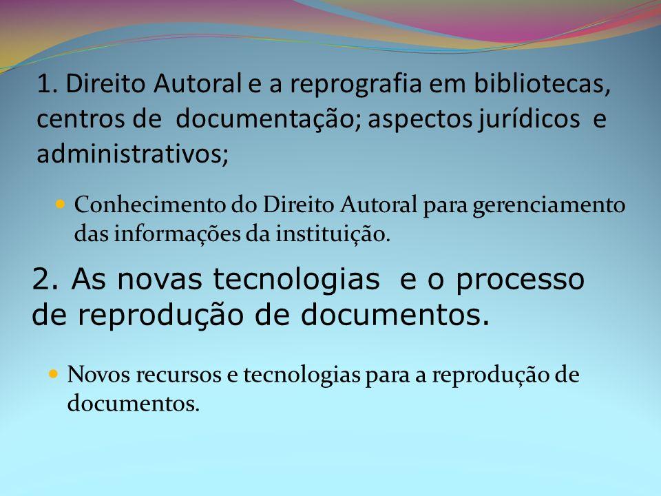 2. As novas tecnologias e o processo de reprodução de documentos.