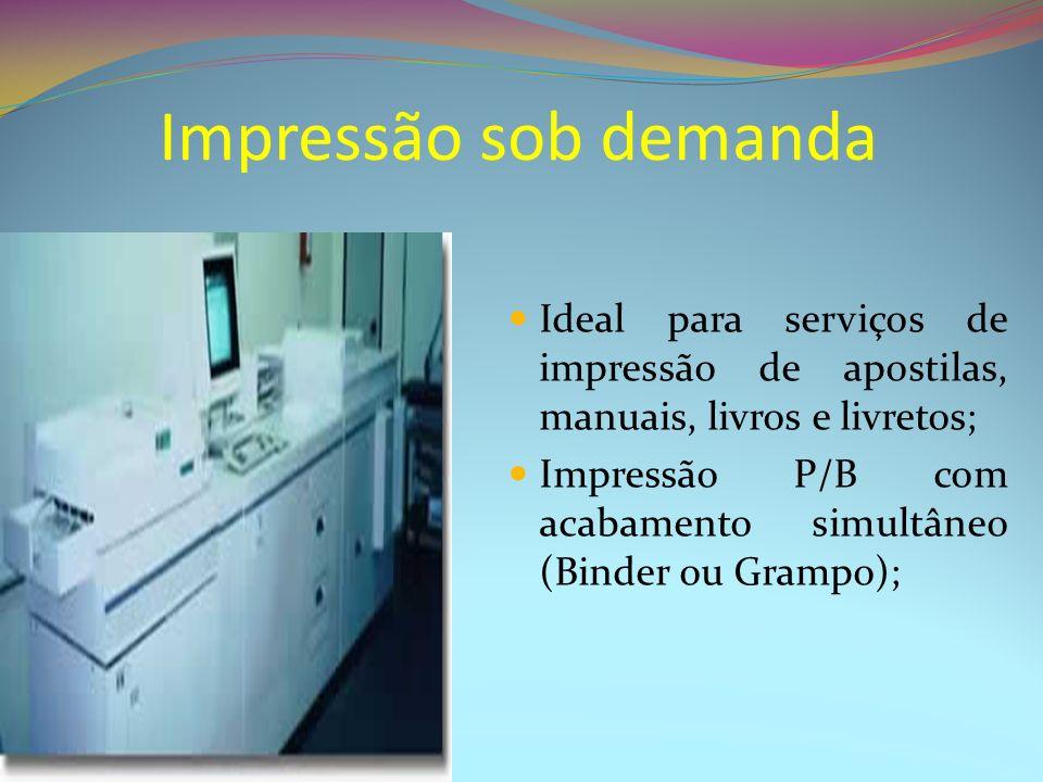 Impressão sob demanda Ideal para serviços de impressão de apostilas, manuais, livros e livretos;