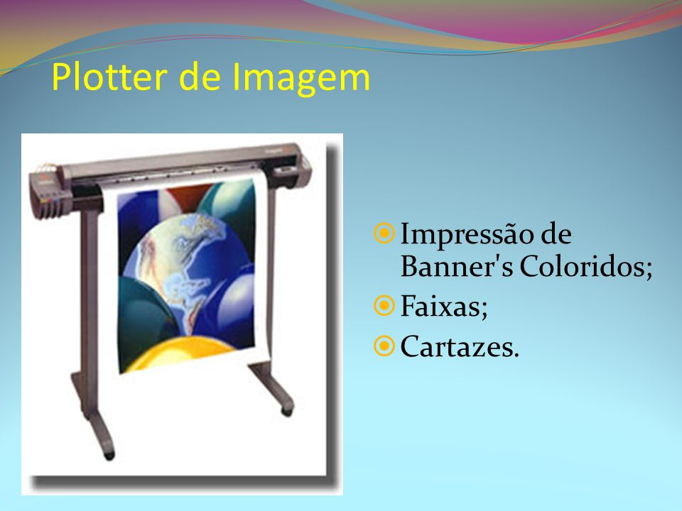 Plotter de Imagem Impressão de Banner s Coloridos; Faixas; Cartazes.