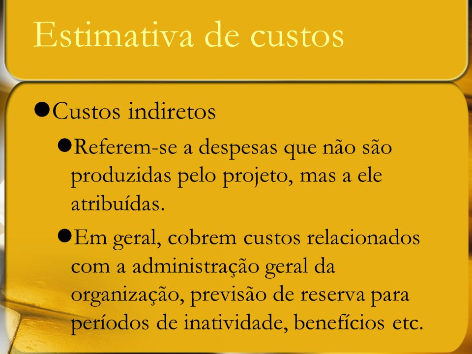 Estimativa de custos Custos indiretos