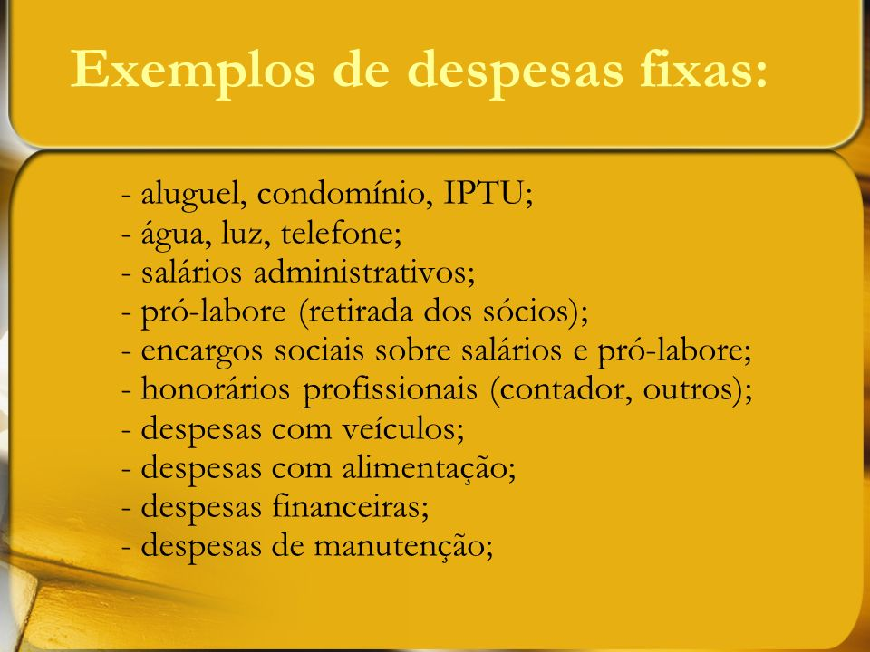 Exemplos de despesas fixas: