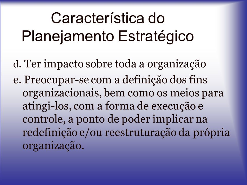 Característica do Planejamento Estratégico
