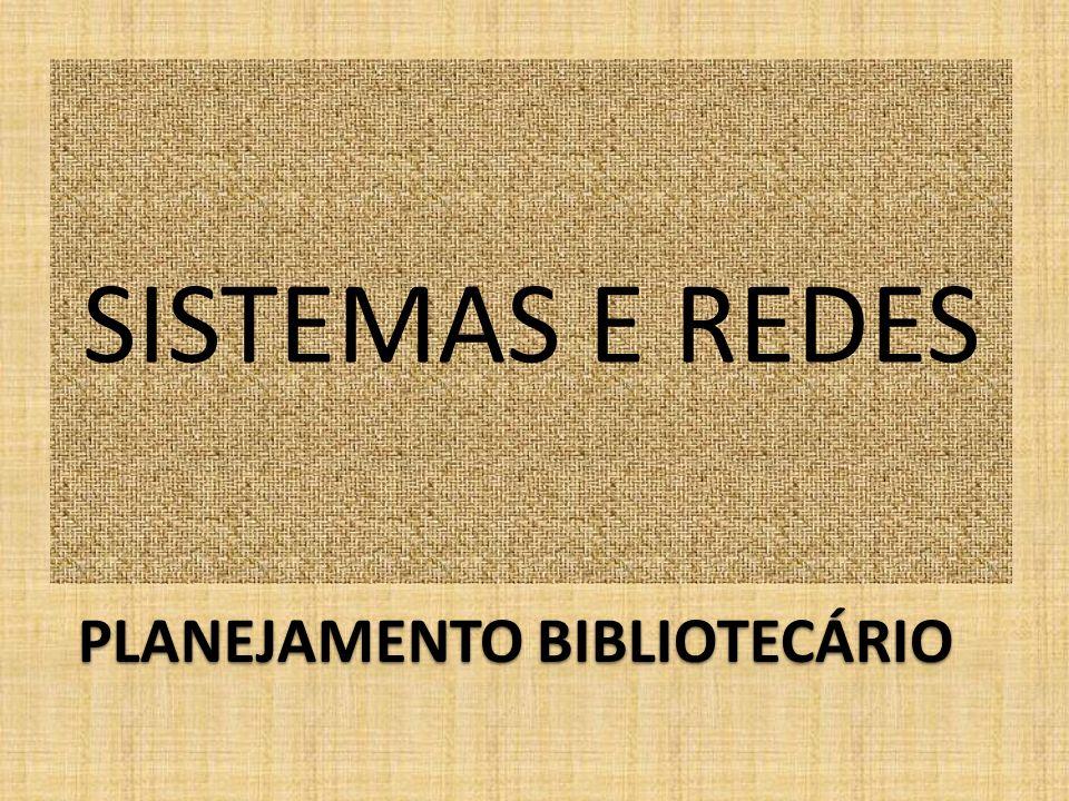 SISTEMAS E REDES PLANEJAMENTO BIBLIOTECÁRIO