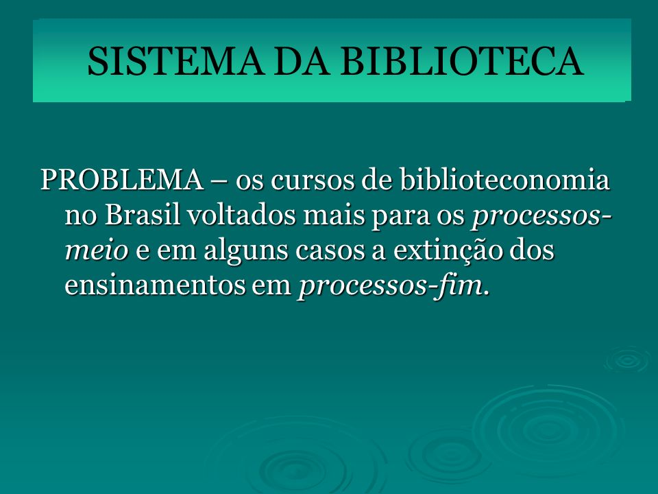 SISTEMA DA BIBLIOTECA SISTEMA DA BIBLIOTECA