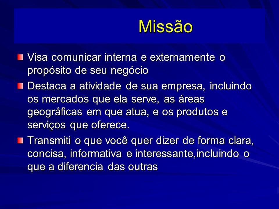 Missão Visa comunicar interna e externamente o propósito de seu negócio.