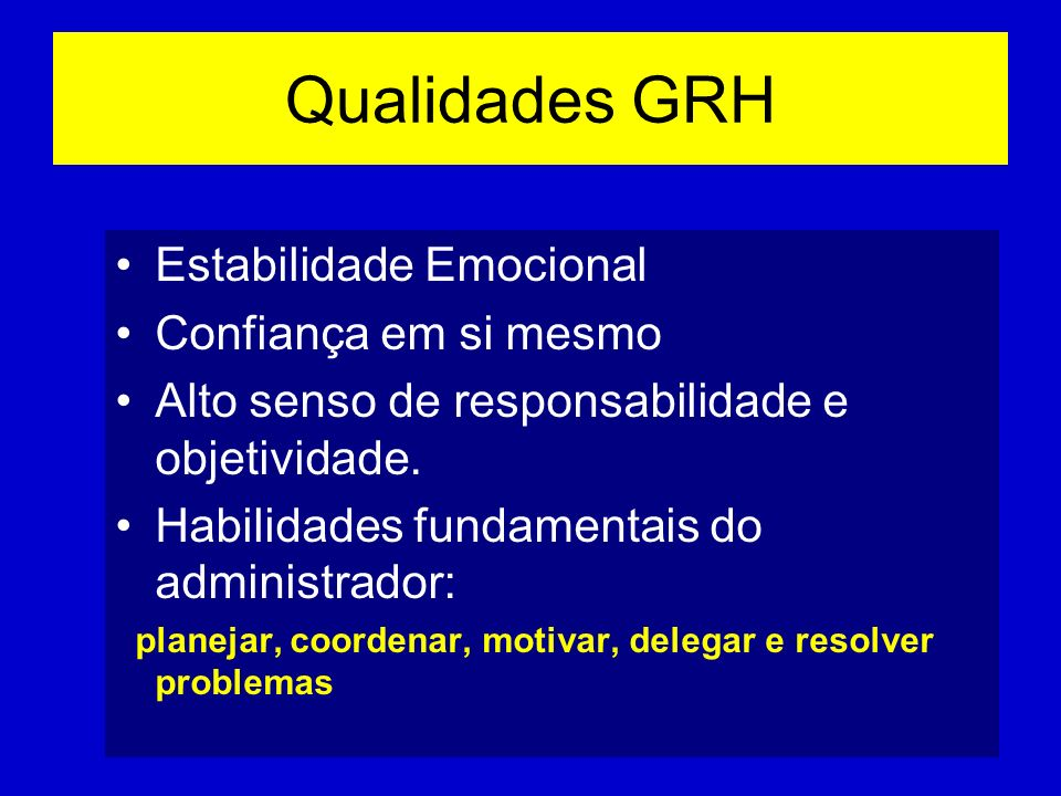 Qualidades GRH Estabilidade Emocional Confiança em si mesmo