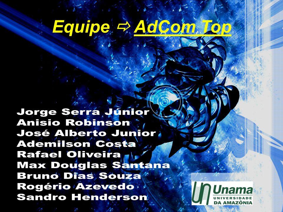 Equipe  AdCom Top Jorge Serra Júnior Anisio Robinson