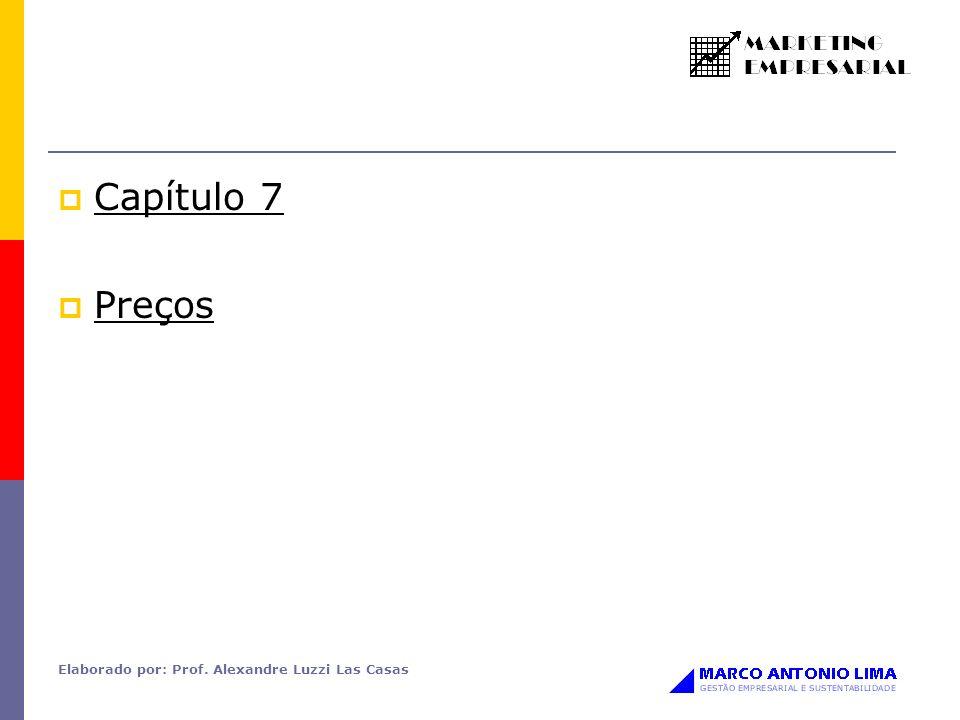 Capítulo 7 Preços Elaborado por: Prof. Alexandre Luzzi Las Casas