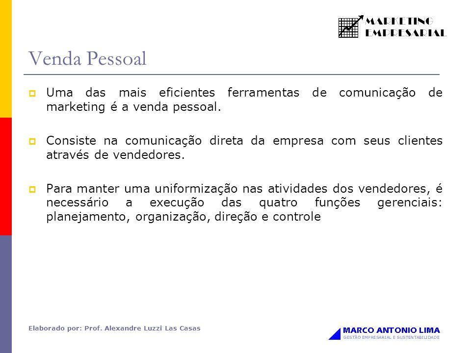 Venda Pessoal Uma das mais eficientes ferramentas de comunicação de marketing é a venda pessoal.