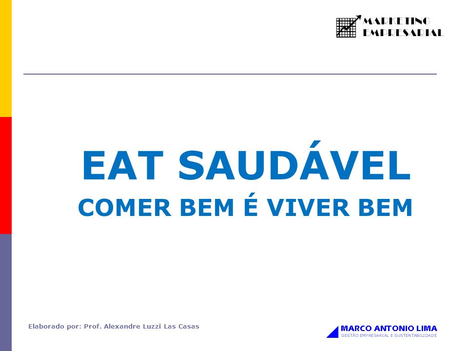 EAT SAUDÁVEL COMER BEM É VIVER BEM