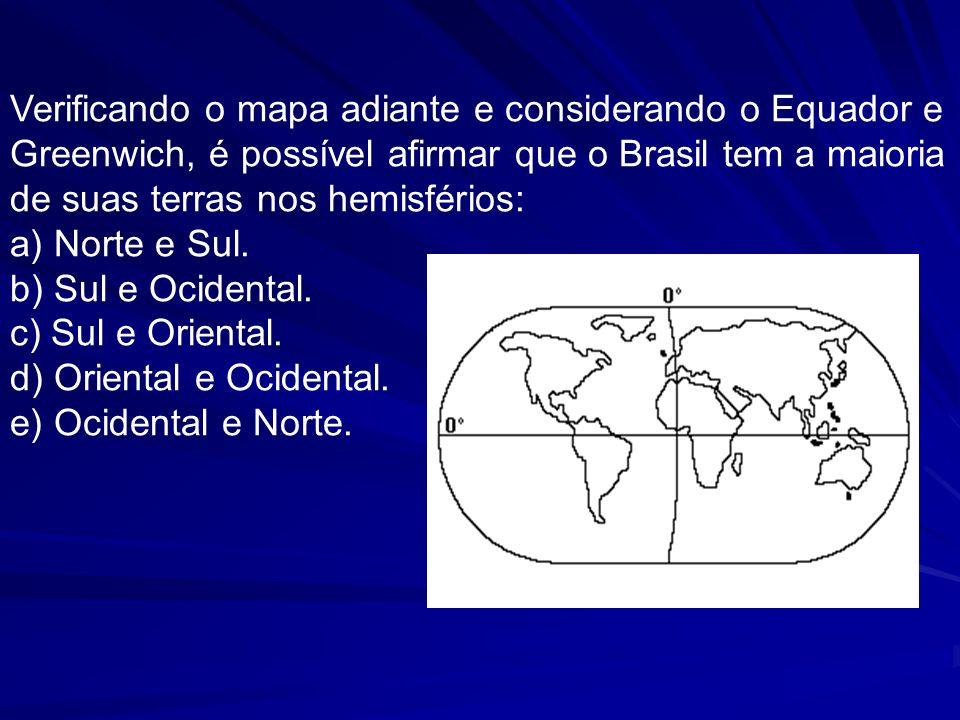 Verificando o mapa adiante e considerando o Equador e Greenwich, é possível afirmar que o Brasil tem a maioria de suas terras nos hemisférios: