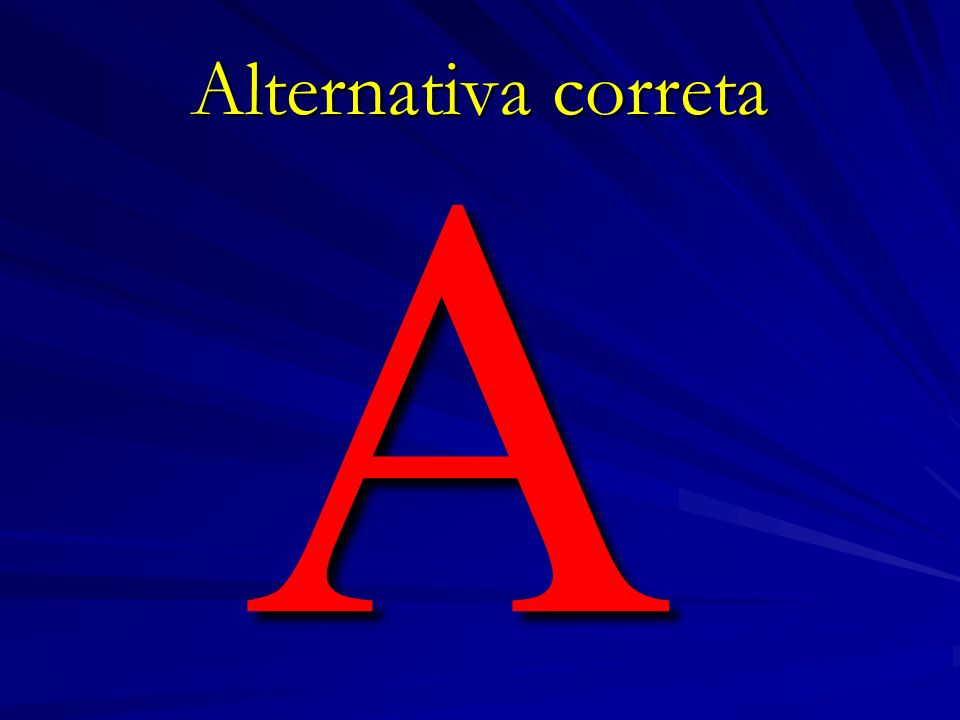A Alternativa correta