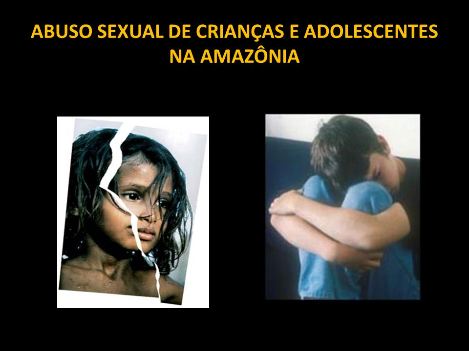 ABUSO SEXUAL DE CRIANÇAS E ADOLESCENTES NA AMAZÔNIA