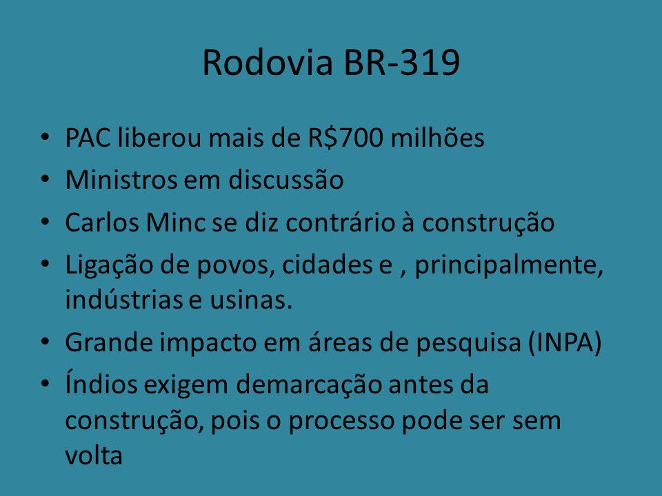 Rodovia BR-319 PAC liberou mais de R$700 milhões