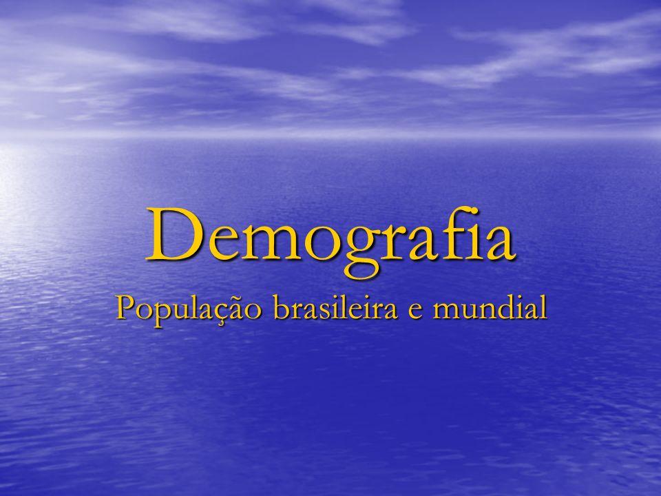 População brasileira e mundial