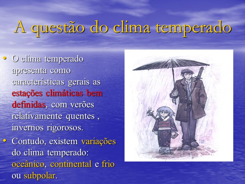 A questão do clima temperado