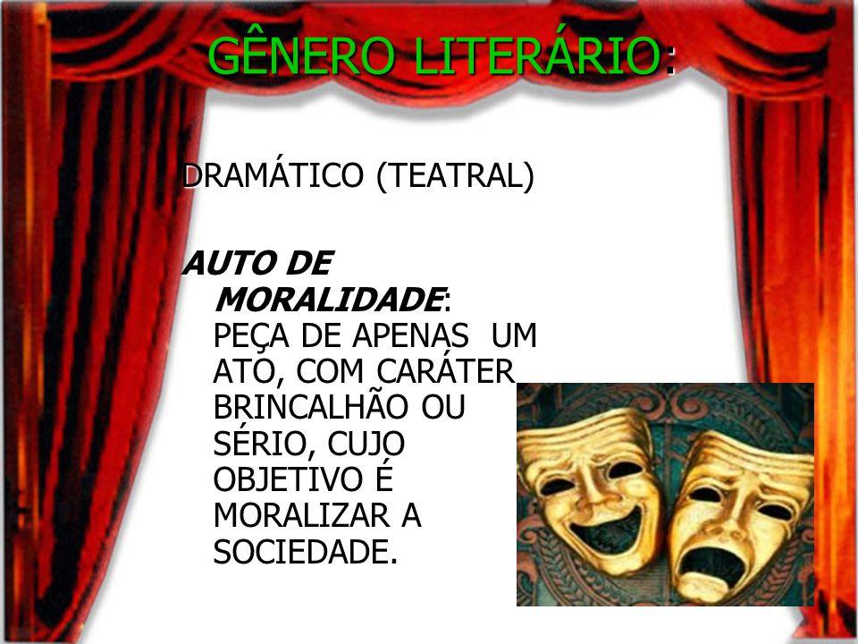 GÊNERO LITERÁRIO: DRAMÁTICO (TEATRAL)