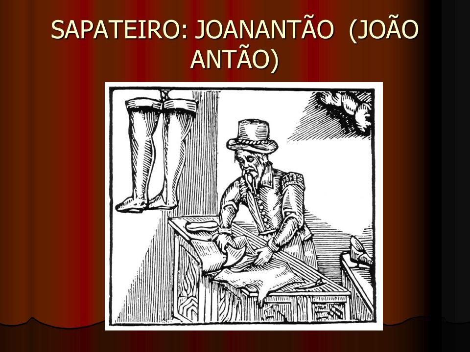 SAPATEIRO: JOANANTÃO (JOÃO ANTÃO)