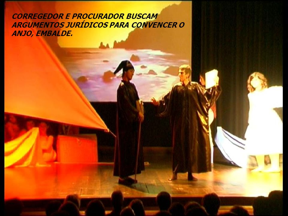 CORREGEDOR E PROCURADOR BUSCAM ARGUMENTOS JURÍDICOS PARA CONVENCER O ANJO, EMBALDE.