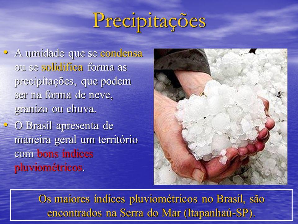 PrecipitaçõesA umidade que se condensa ou se solidifica forma as precipitações, que podem ser na forma de neve, granizo ou chuva.