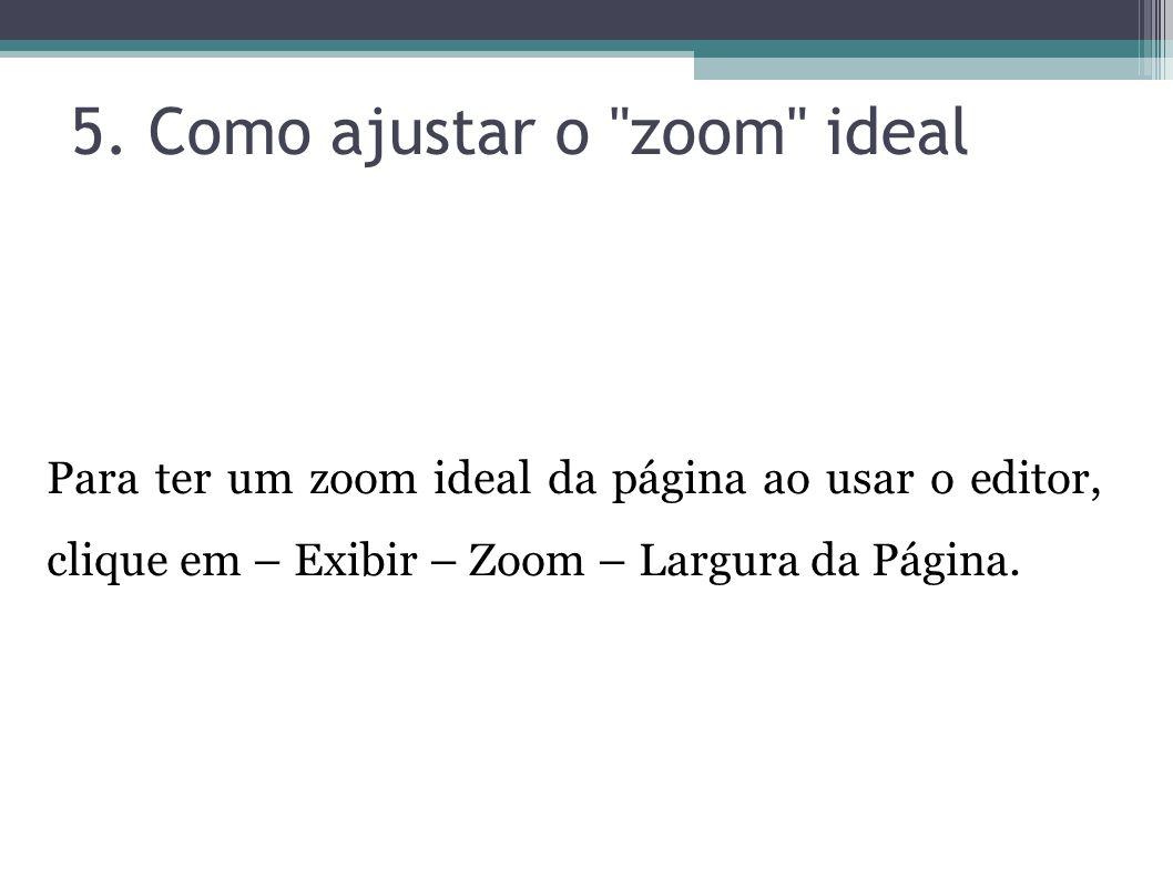 5. Como ajustar o zoom ideal