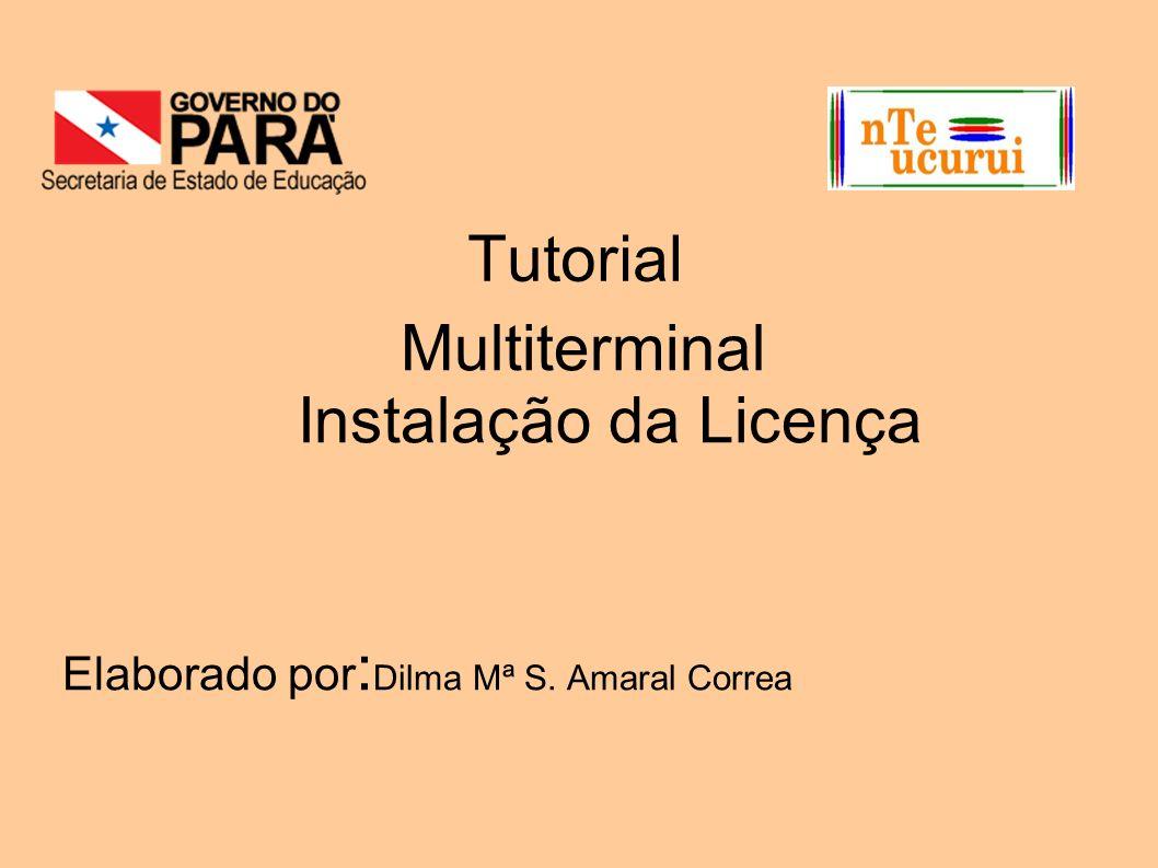 Tutorial Multiterminal Instalação da Licença