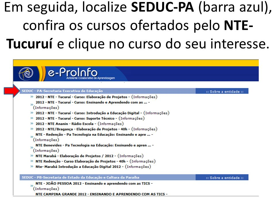 Em seguida, localize SEDUC-PA (barra azul), confira os cursos ofertados pelo NTE-Tucuruí e clique no curso do seu interesse.