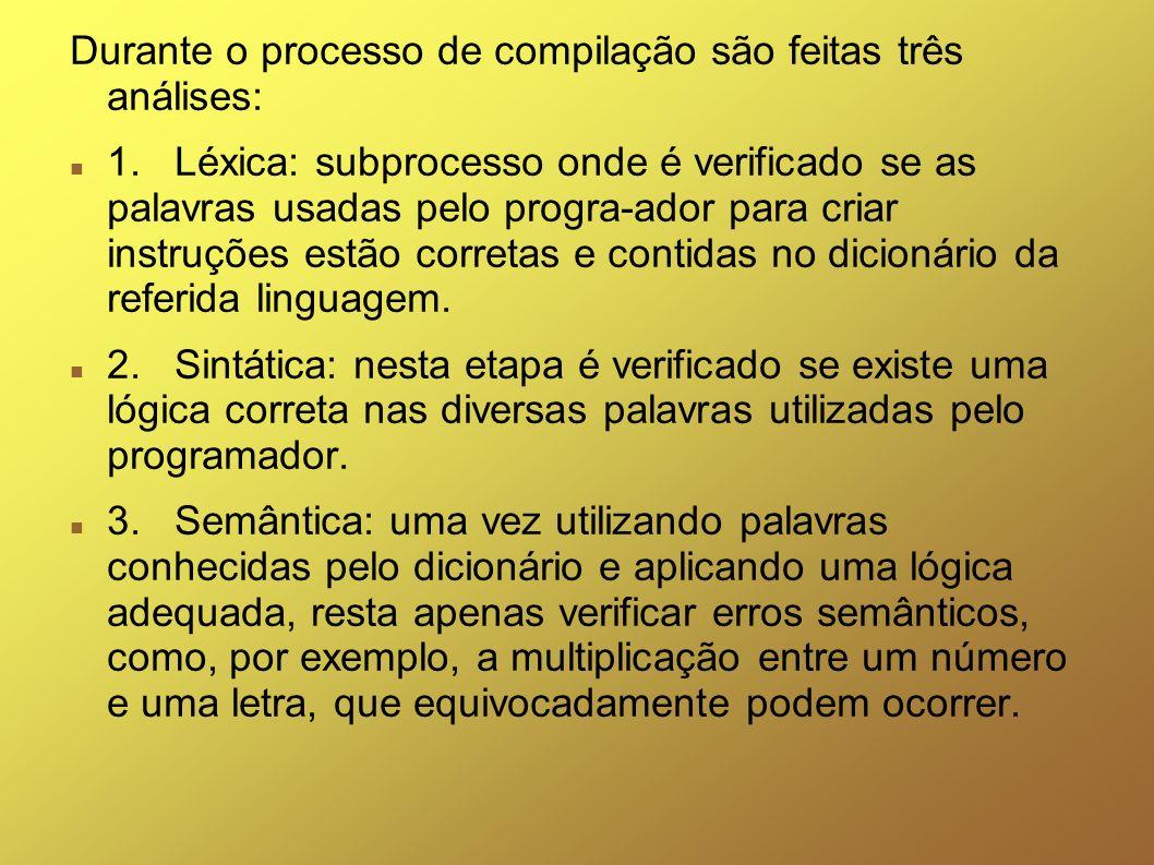 Durante o processo de compilação são feitas três análises: