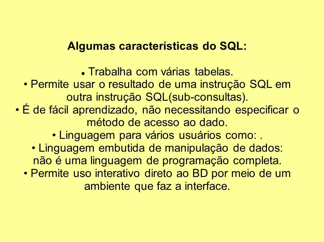 Algumas características do SQL: