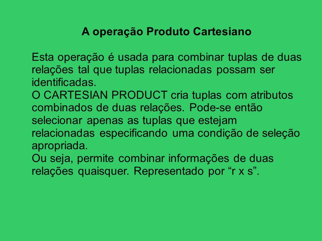 A operação Produto Cartesiano