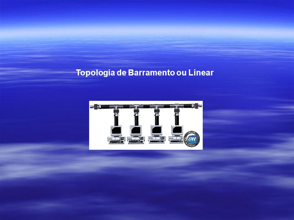 Topologia de Barramento ou Linear