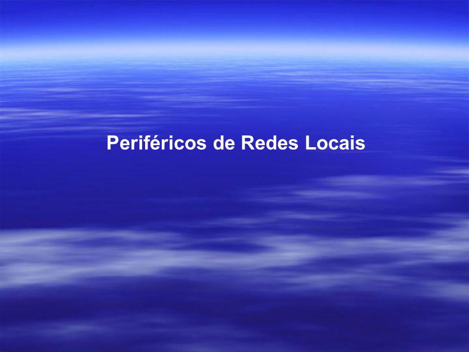 Periféricos de Redes Locais