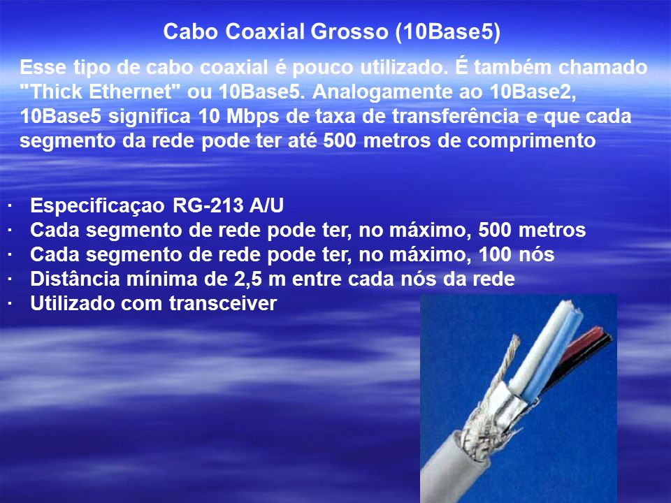 Cabo Coaxial Grosso (10Base5)