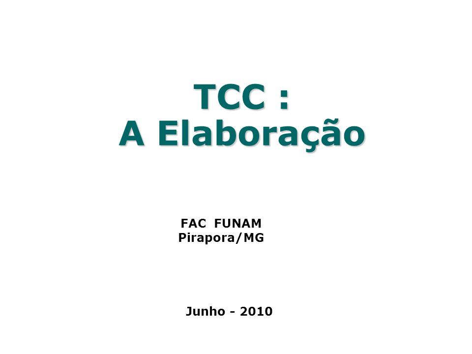 TCC : A Elaboração FAC FUNAM Pirapora/MG Junho - 2010