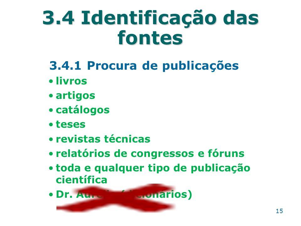 3.4 Identificação das fontes