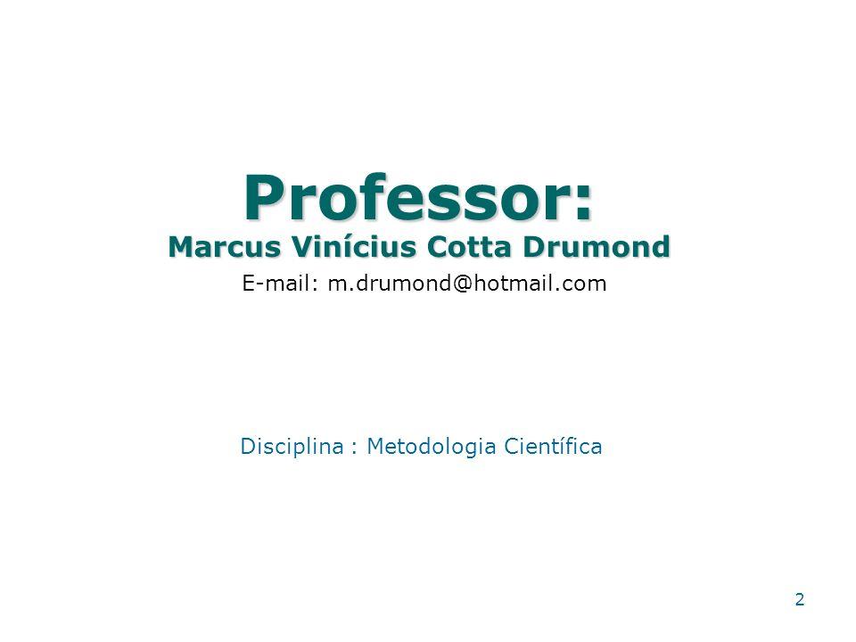 Professor: Marcus Vinícius Cotta Drumond
