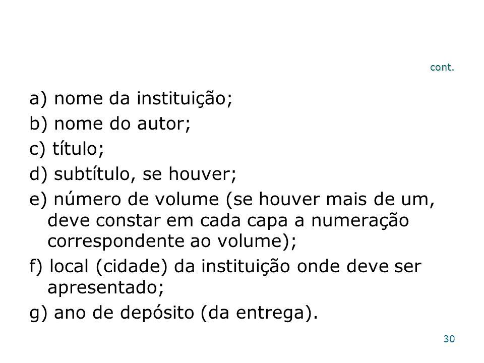 a) nome da instituição; b) nome do autor; c) título;