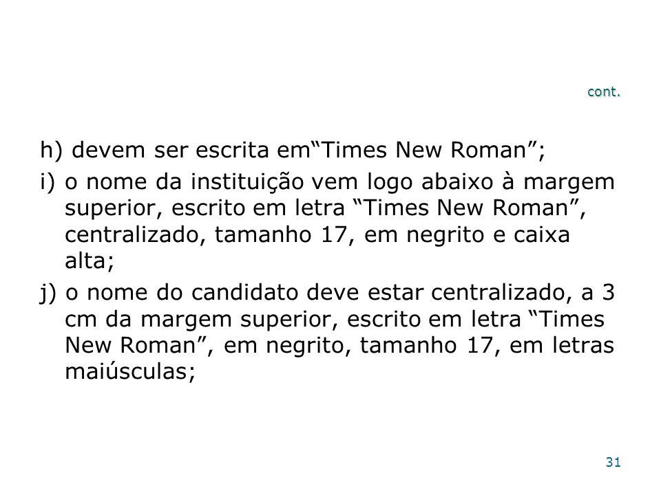 h) devem ser escrita em Times New Roman ;