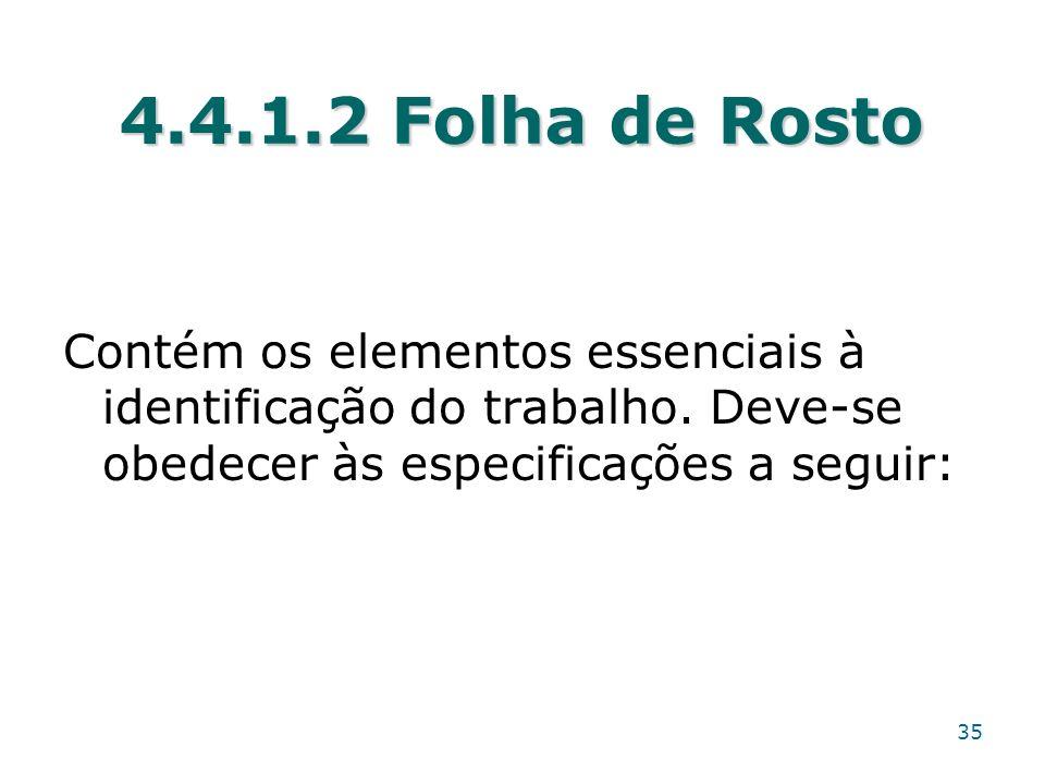 4.4.1.2 Folha de Rosto Contém os elementos essenciais à identificação do trabalho.