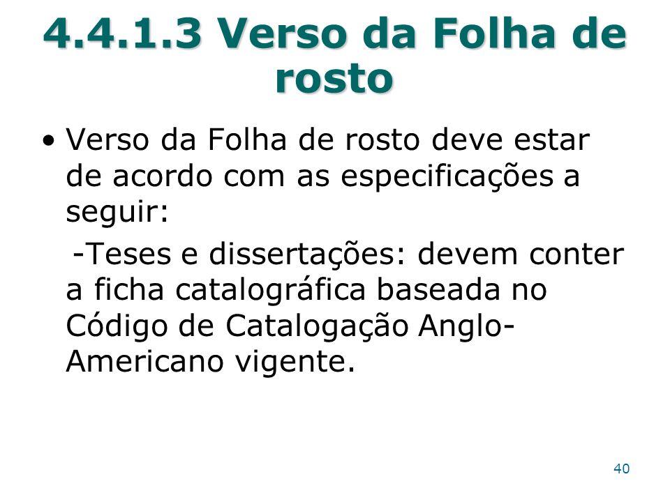 4.4.1.3 Verso da Folha de rosto Verso da Folha de rosto deve estar de acordo com as especificações a seguir: