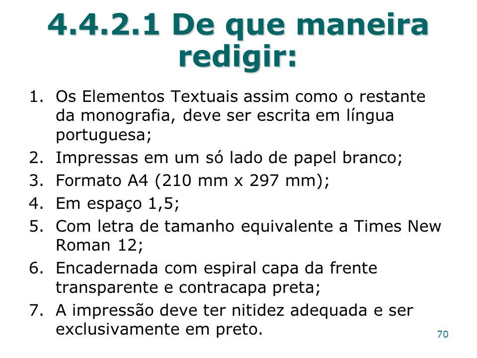 4.4.2.1 De que maneira redigir: