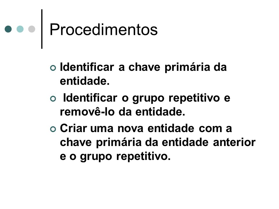 Procedimentos Identificar a chave primária da entidade.