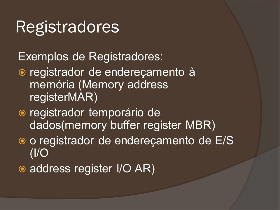 Registradores Exemplos de Registradores: