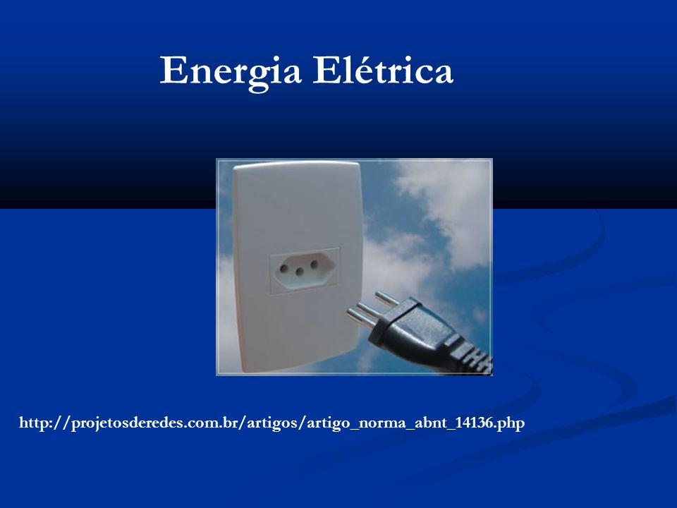 Energia Elétrica http://projetosderedes.com.br/artigos/artigo_norma_abnt_14136.php