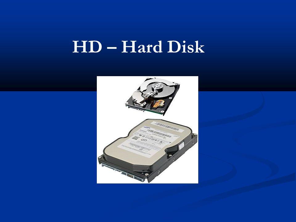 HD – Hard Disk