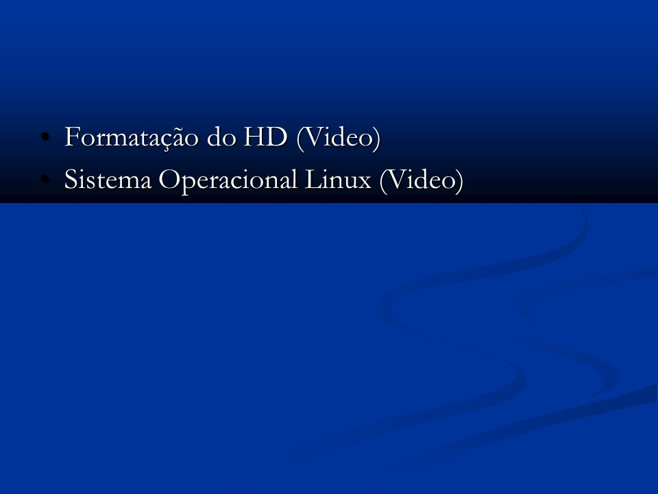 Formatação do HD (Video)